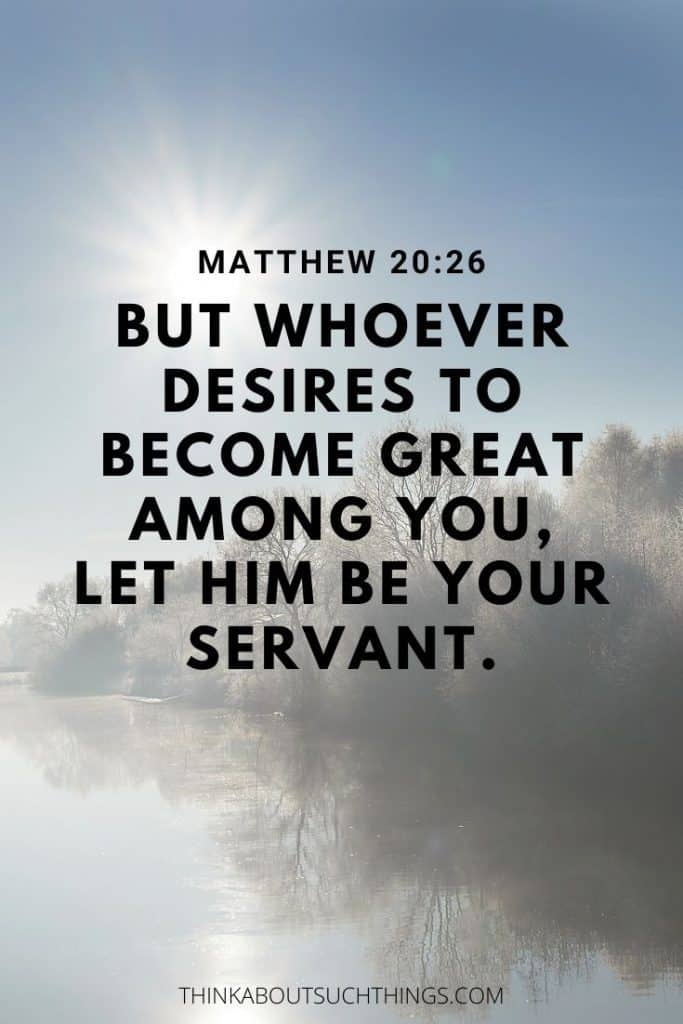Bible verses about servant leadership - Matthew 20:26