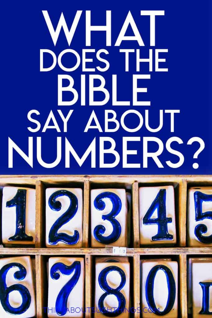 The meaning of Numbers in the Bible