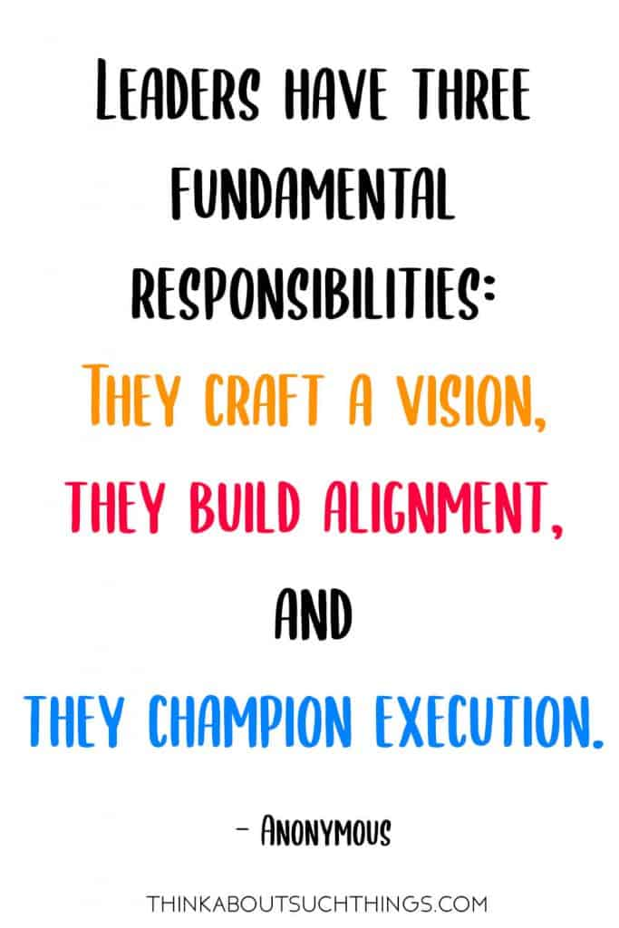 "Good Leadership Qualities Quote: ""Leaders have three fundamental responsibilities: They craft a vision, they build alignment, and they champion execution."""