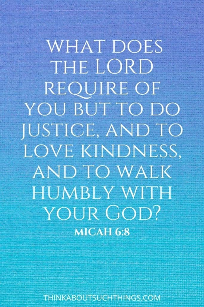 bible verses about being kind to others - Micah 6:8