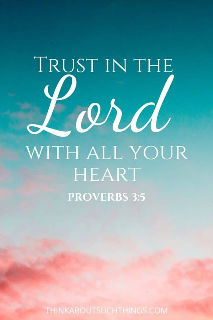 trust in the Lord bible verses - Proverbs 3:5 KJV