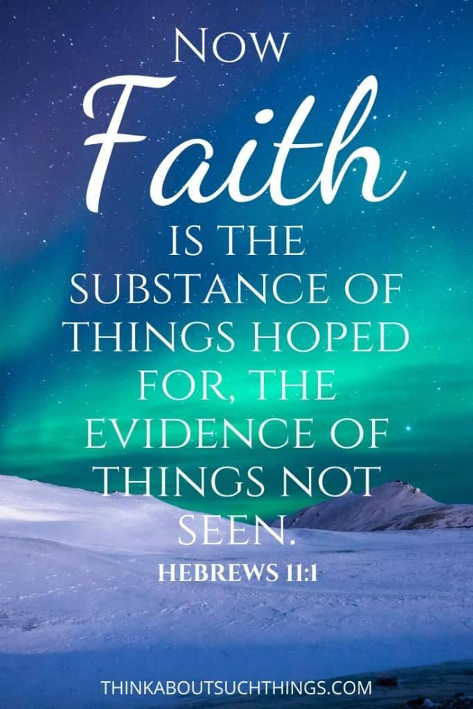 bible verses about trusting God in difficult times - Hebrews 11:1