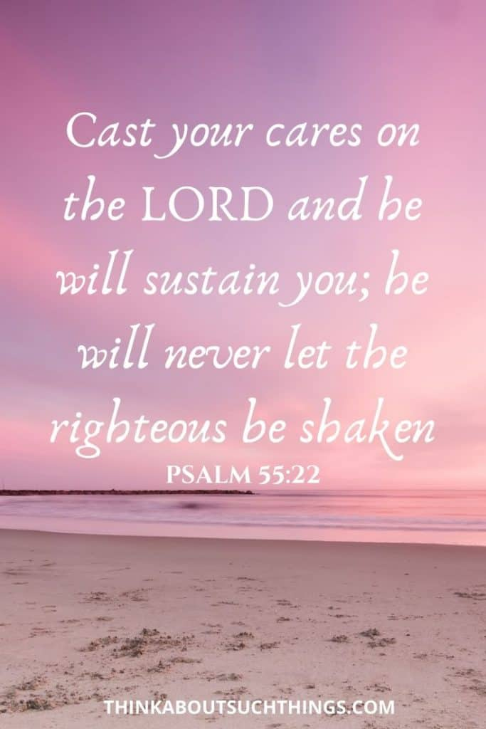 "bible verse for broken heart in relationship - Psalm 55:22 ""Cast your cares on the Lord and He will sustain you; He will never let the righteous be shaken."""