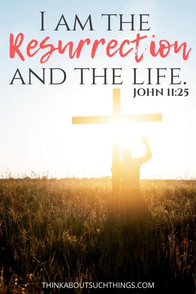 John 11 easter bible verses - I am the resurrection and the life.