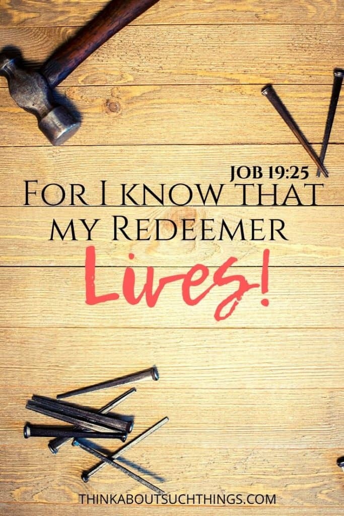 Simple easter verses - Job 19:25 For I know that my redeemer lives