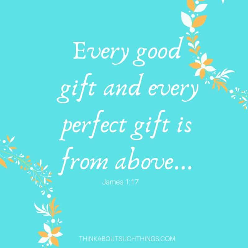 bible verses about babies being a gift from god - James 1:17