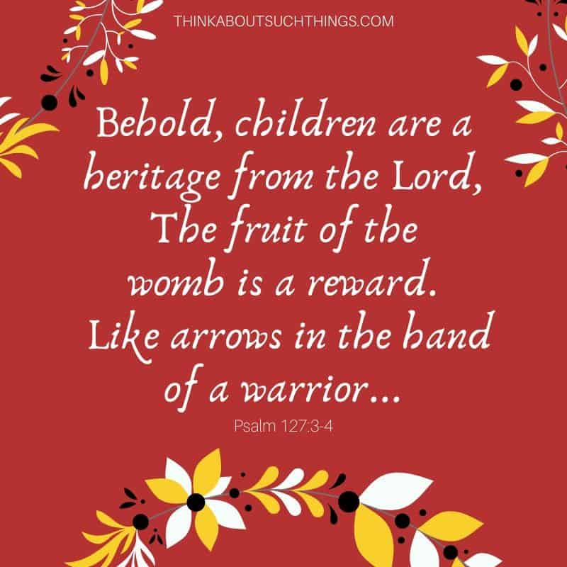bible verses about babies being a blessing - Psalm 127:3-4