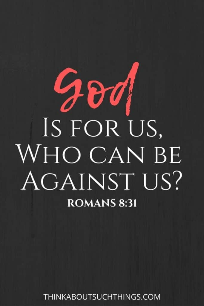 Romans 8:31 - God is for us. Scripture about God's protection.