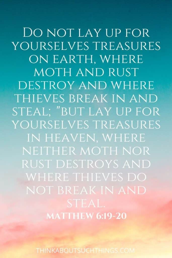 "Bible Verses about Heaven - Matthew 6:19-20 ""But lay up for yourselves treasures in heaven..."""