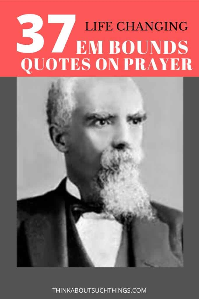 37 E.M Bounds Quotes on Prayer