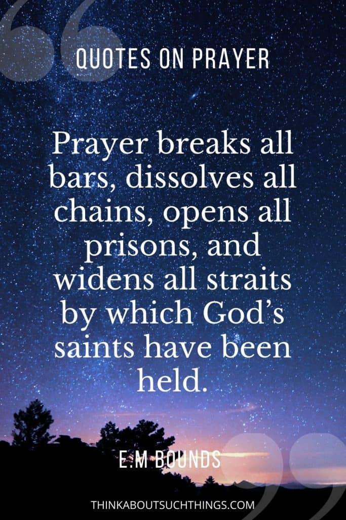 Prayer Quotes by EM Bound - Prayer breaks all bars