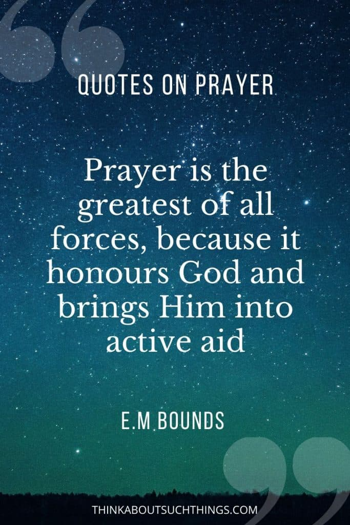 E.M Bound Quotes on Prayer - Prayer is the greatest of all forces.