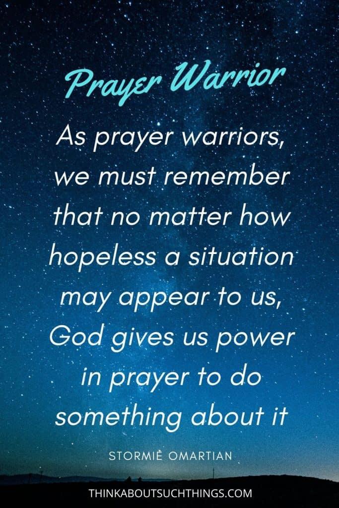Prayer Warrior Sayings  - Stormie Omartian