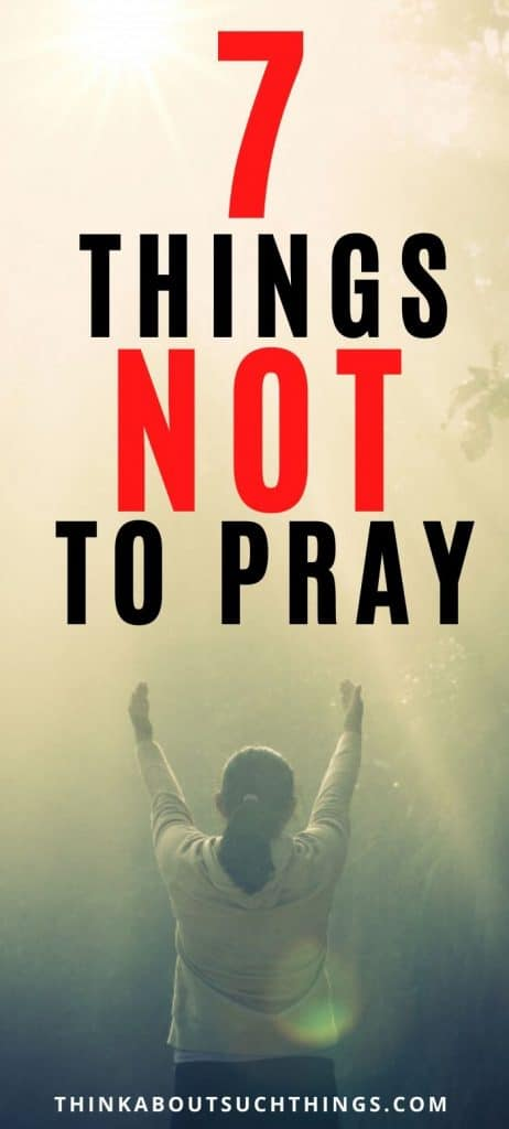 Things You Should Not Pray