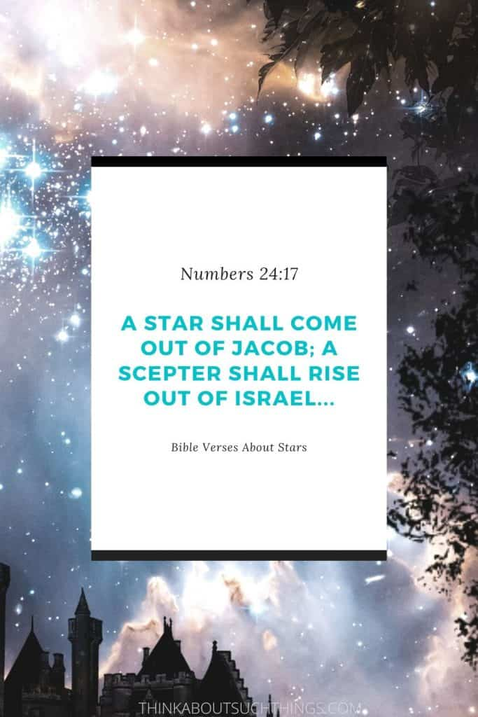 """scripture about stars - Numbers 24:17 """"A star shall come out of Jacob"""""""