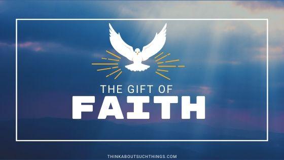 The Powerful Gift of Faith