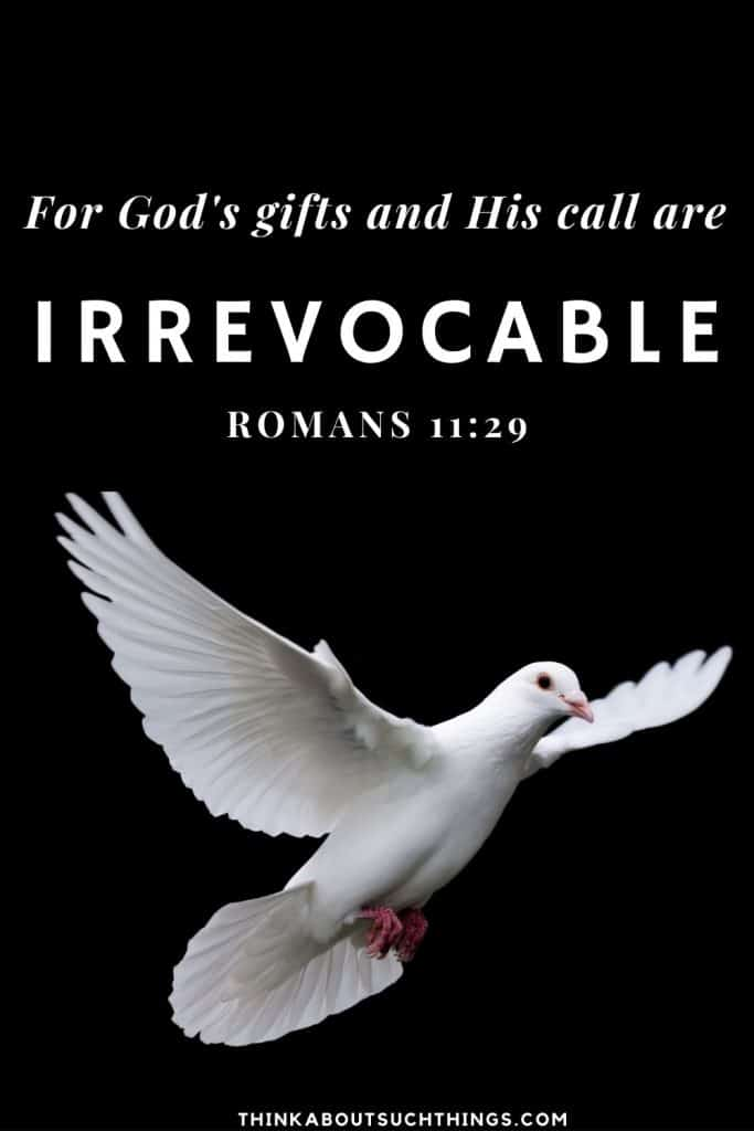God's gifts are irrevocable