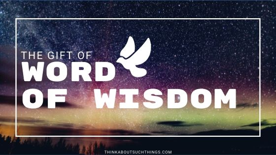 The Powerful Gift of Word of Wisdom
