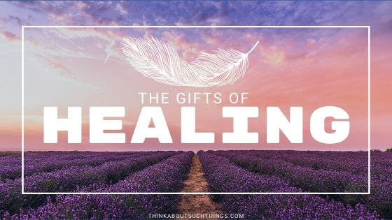 The Powerful Gifts of Healing