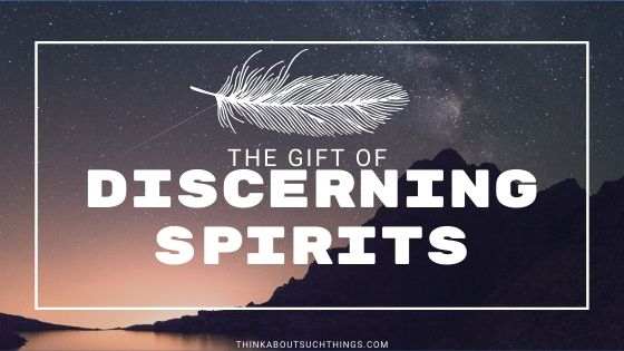 The Powerful Gift of Discerning Spirits