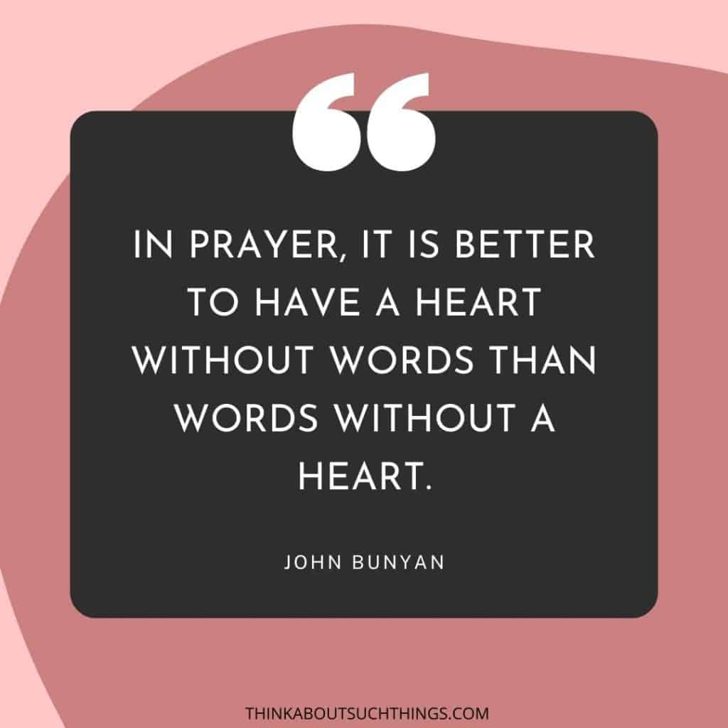 """Quotes by John Bunyan - """"In prayer it is better to have a heart without words than words without a heart"""""""