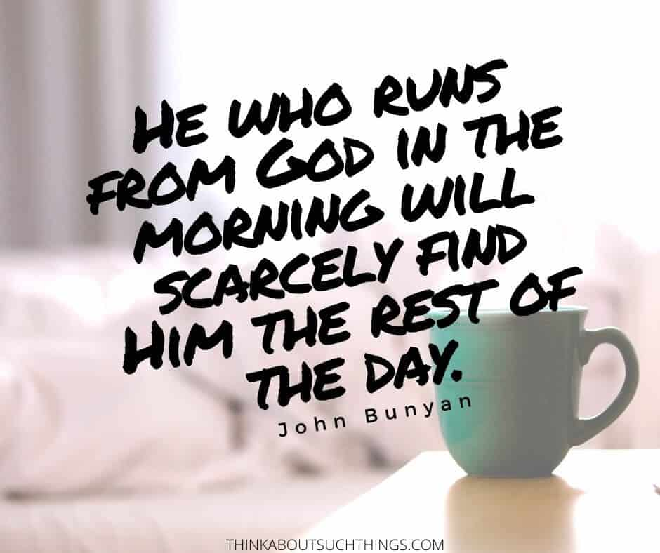 Good morning christian quotes by John Bunyan