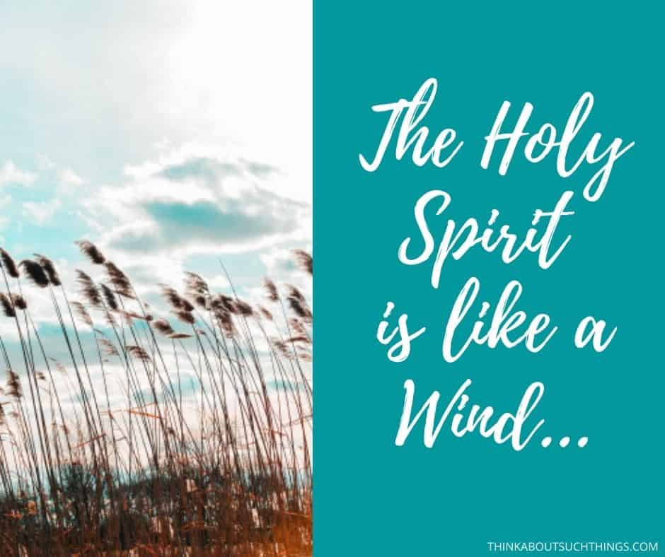 Holy spirit is like the wind