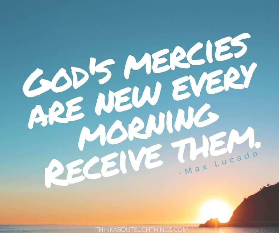 Christian good morning God quotes, God's mercies are new every morning.