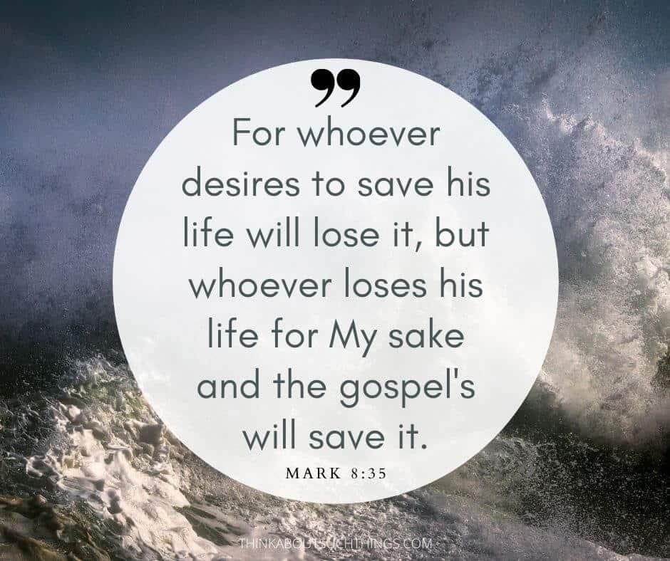 surrender to god scriptures - Mark 8:35