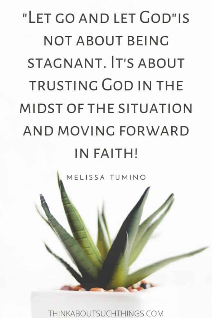 Let go and let God quote - It's about giving it to God, trusting Him and moving forward.