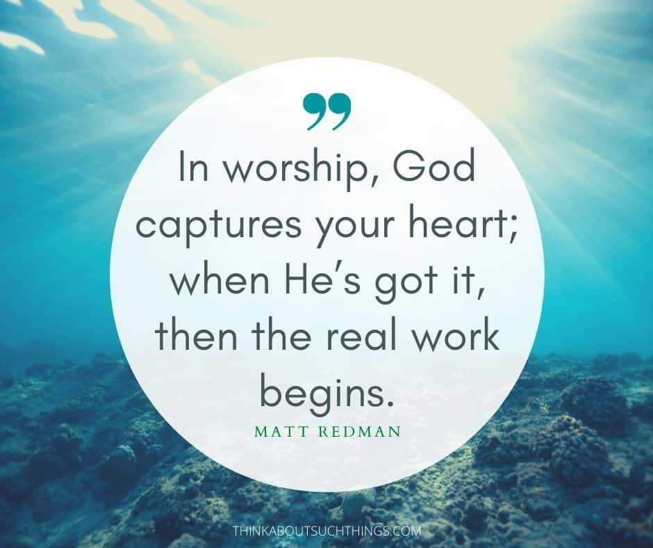 worship god quotes - by Matt Redman
