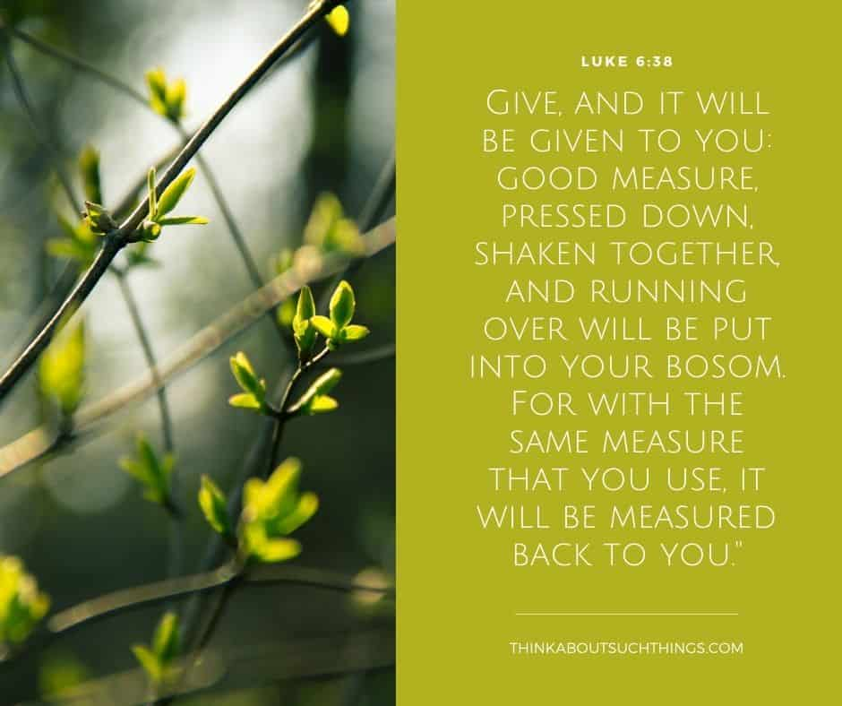 bible verses about being generous Luke 6:38