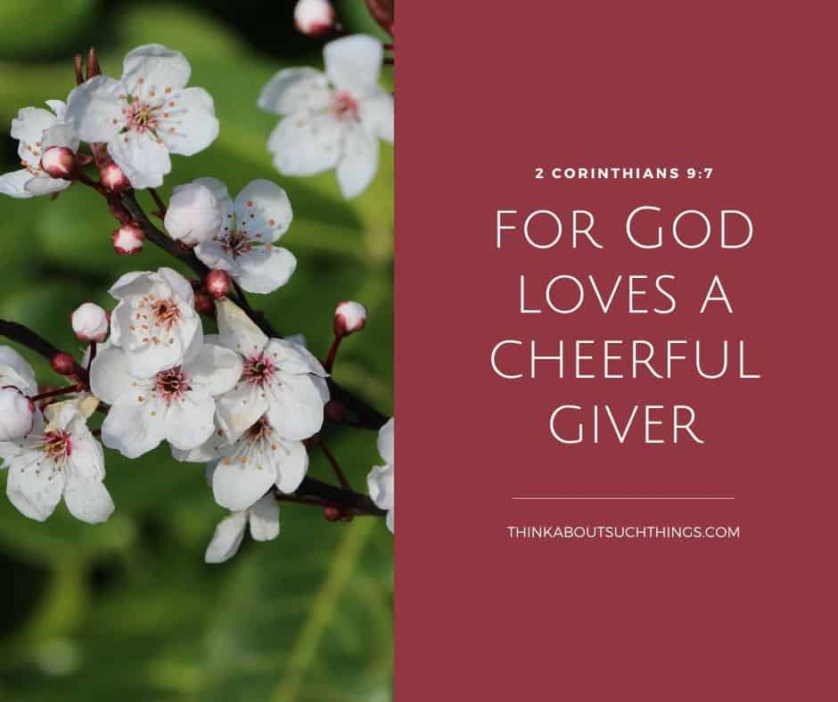 bible verse about generosity Cheerful giver 2 Corinthians 9:7