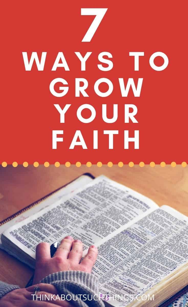 Growing Your Faith 7 ways to increase your faith