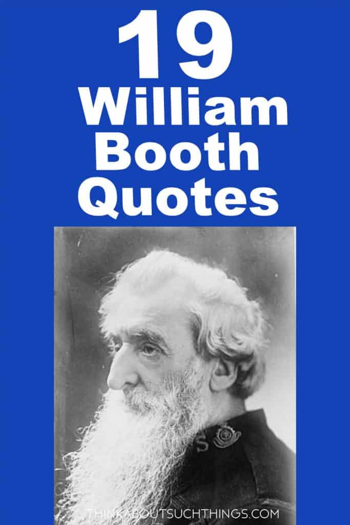 William Booth Quotes