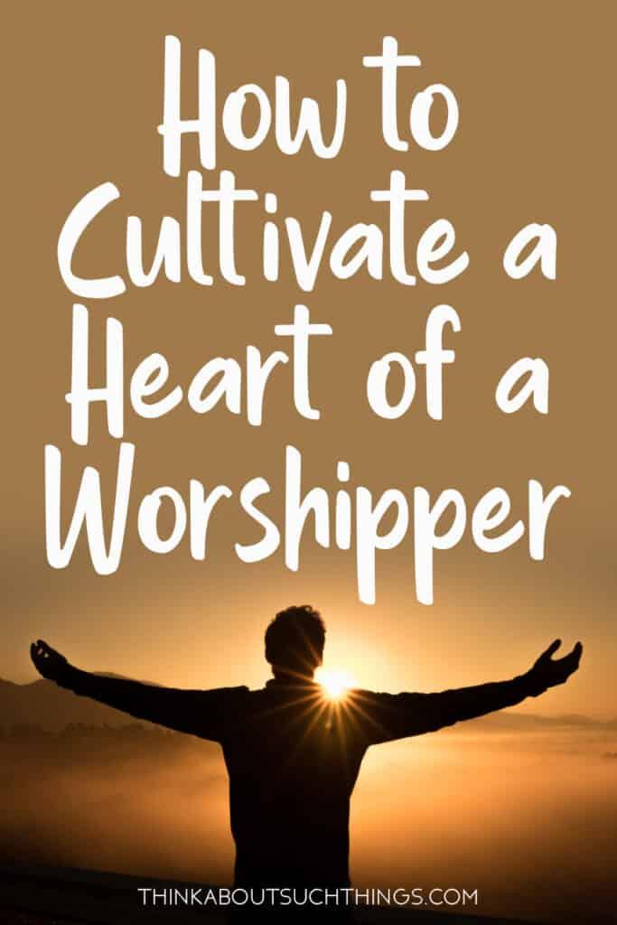 heart of a worshipper
