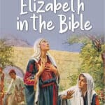 Who Is Elizabeth in the Bible