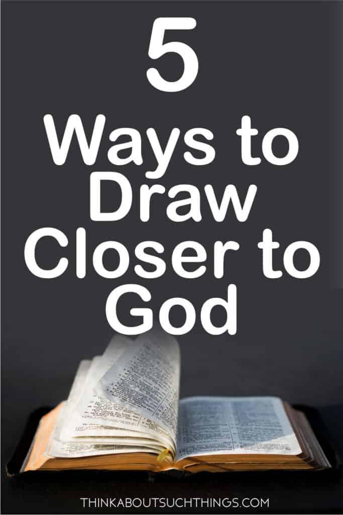 Draw Closer to God