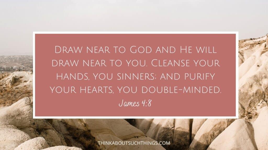 draw near to god scripture James 4:8