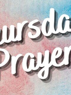 Prayers for Thursday