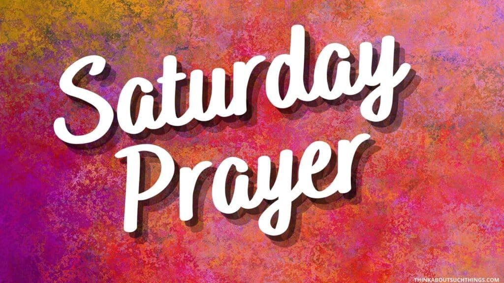 prayers for saturday