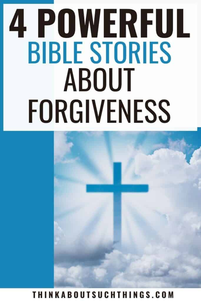 Stories of Forgiveness From the Bible