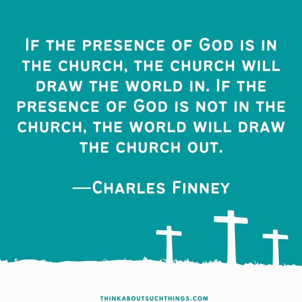 Presence of God quote by Charles Finney