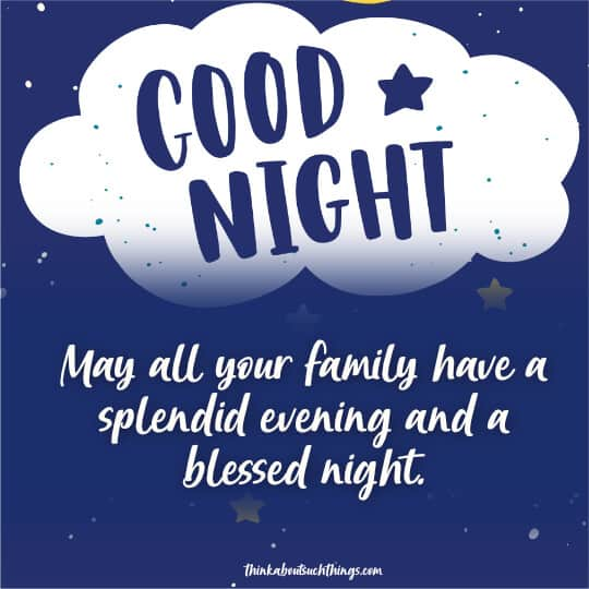 Good night god bless you and your family