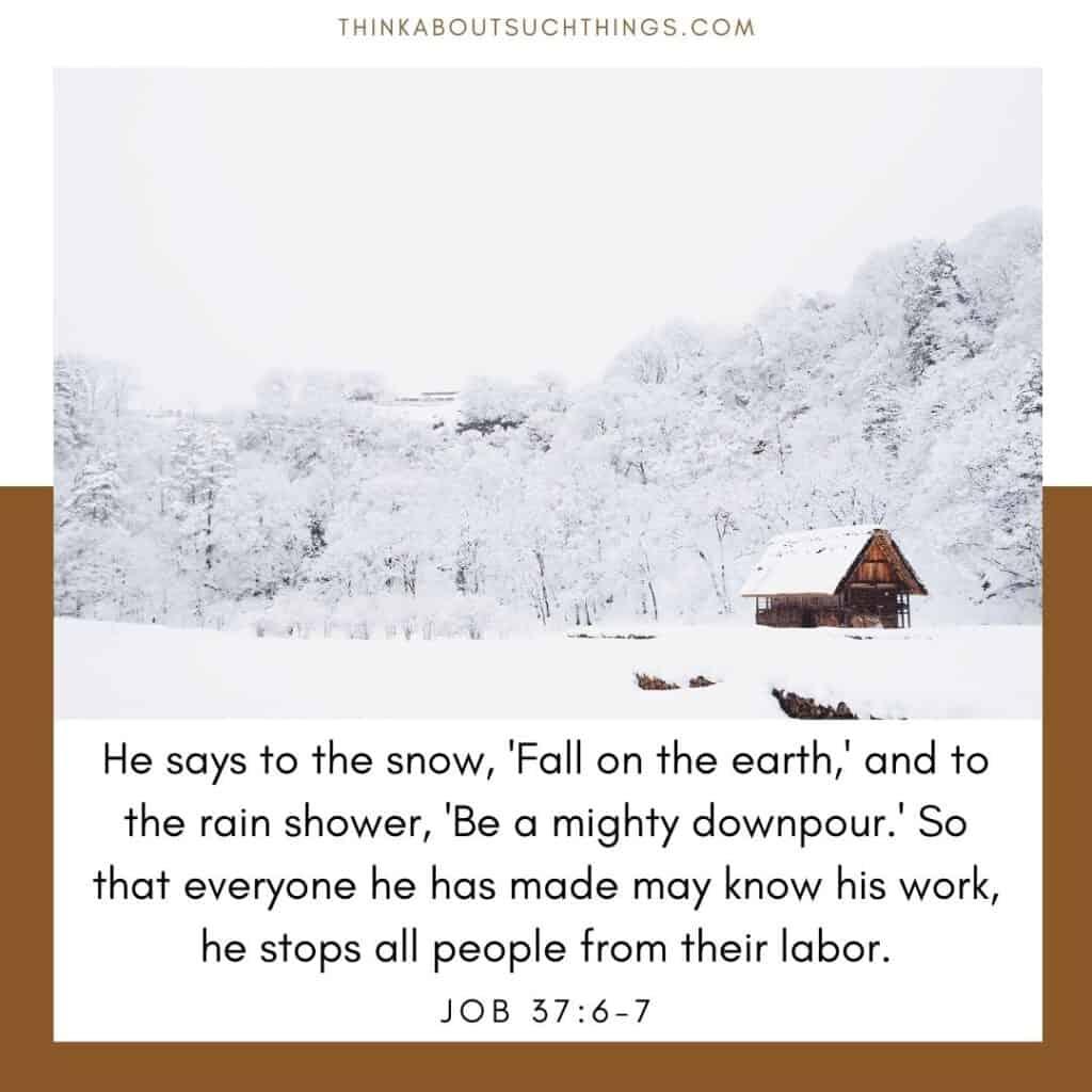 Bible verses about winter Jobe 37:6-7