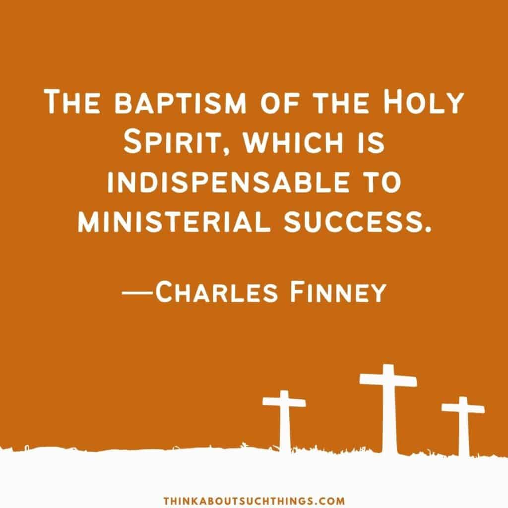 Charles Finney Quote about the baptism of the Holy Spirit