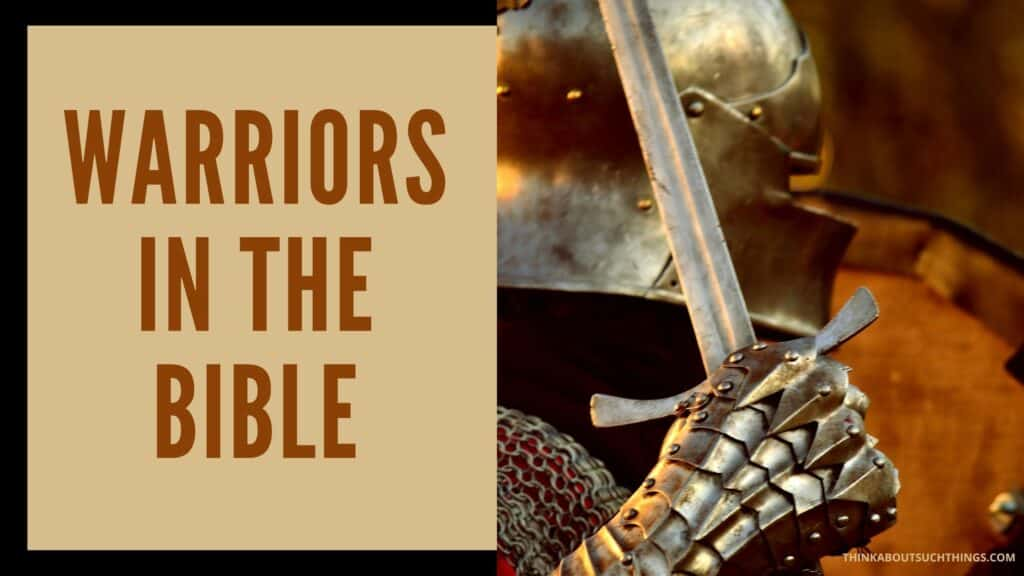 Mighty Warriors In The Bible