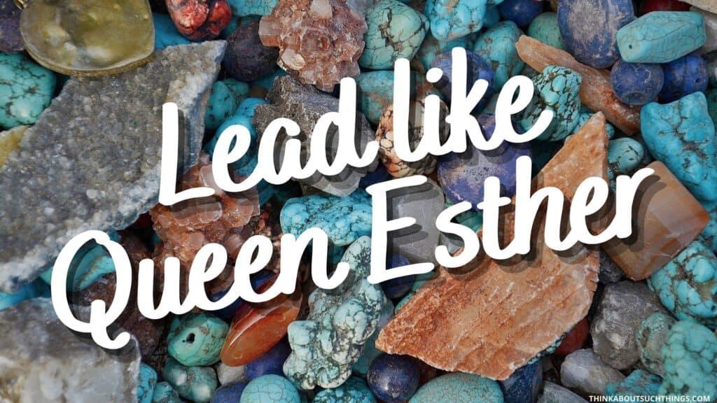 Esther leadership qualities