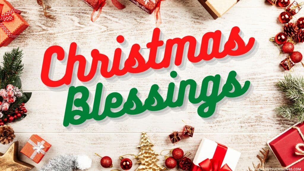 Holiday and Christmas Blessings