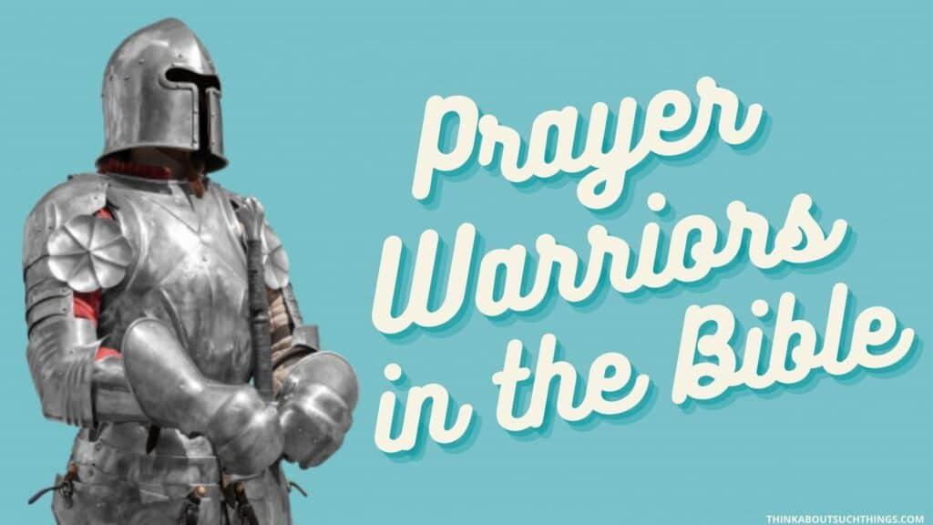 great prayer warriors in scripture